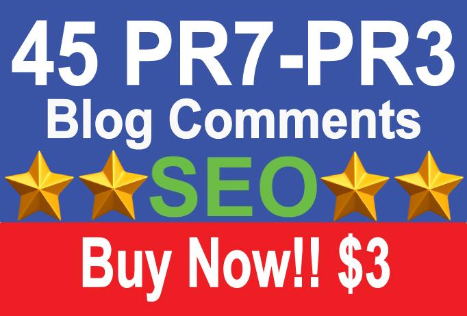 45 Dofollow Blog Comment 1 PR7, 3 PR6, 6 PR5, 15 PR4, 20... for $3