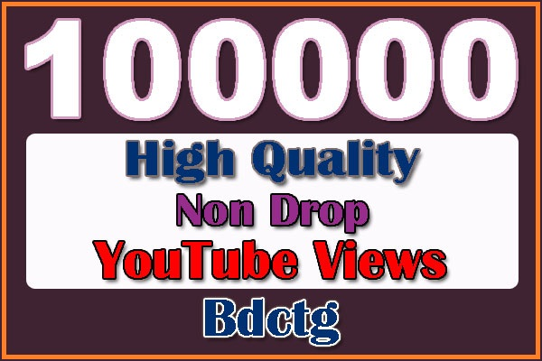 100000 Non Drop YouTube Views
