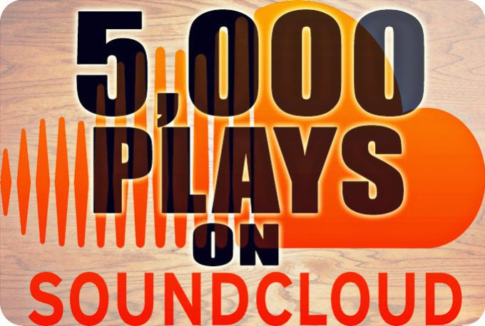 give you 5000 S0UNDCLOUD plays