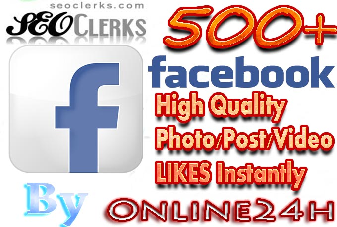 GET YOU FAST 500+ Real Facebook Photo,Post,Video Likes