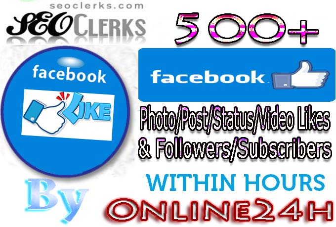 GET YOU FAST 500+ Facebook Photo,Post,Video Likes OR Followers,Subscribers