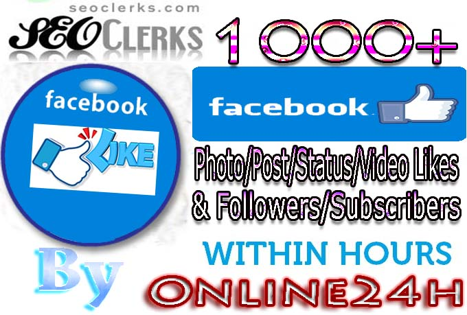 GET YOU FAST 1000+ Facebook Photo,Post,Video Likes OR Followers,Subscribers