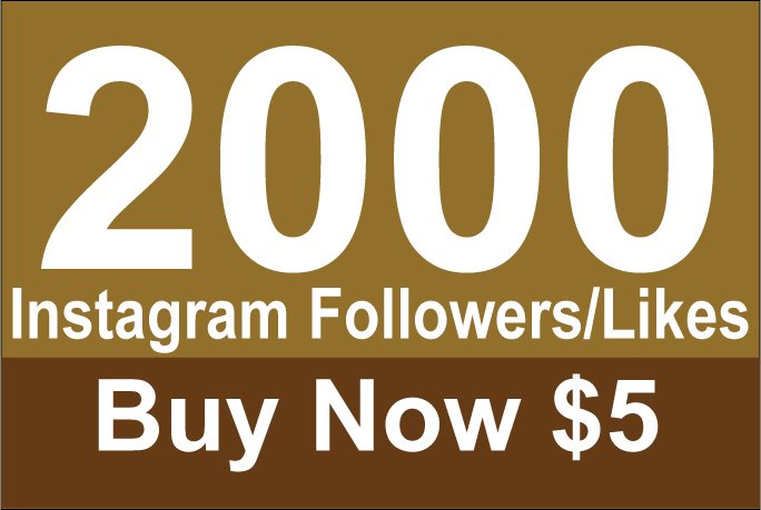 2000 Instagram Followers/LIkes for $5