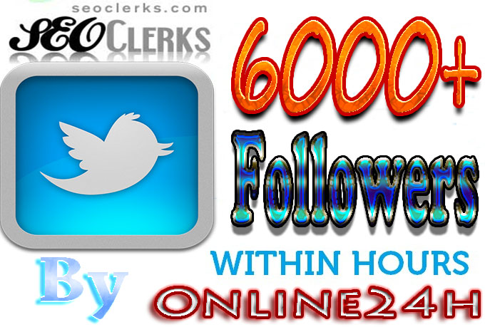 Get You FAST 6000+ Twitter Followers to your Twitter account