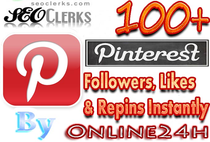 Get You FAST 100+ Pinterest Followers,Likes OR Repins only