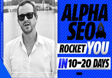 5 Day Freedom Sale! Rocket You To The Top In 10-20 Days -The ORIGINAL Alpha SEO -