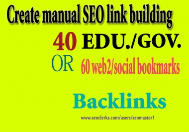 Provide 40 dofollow edu/gov and 70 web 2/Social bookmarks to get google ranking improves
