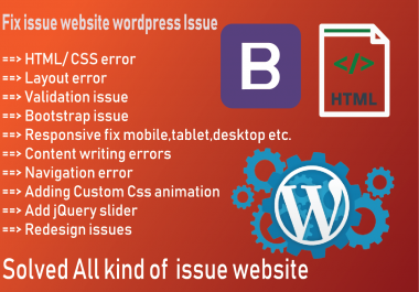 Fixed Website all issue Edit or Customize and wordpress,html, css, bootstrap and responsive etc