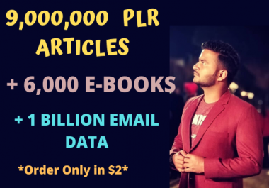 INSTANT delivery of 9,000,000+ PLR articles, 6000 Ebooks & 1 Billion Email Database