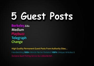 Write And Publish 5X Guest Posts From DA 90+ Unique Platforms