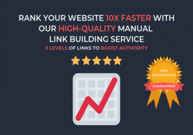 Rank Your Website 10x Faster With Our High-Quality Manual Link Building Service