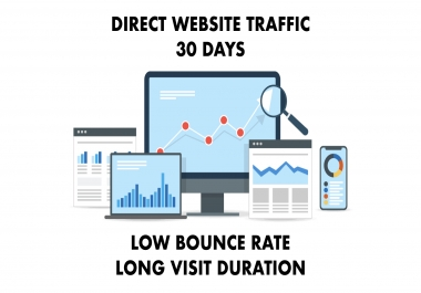 DIRECT Website Traffic with Low Bounce Rate and Long Visit Duration for 1 month