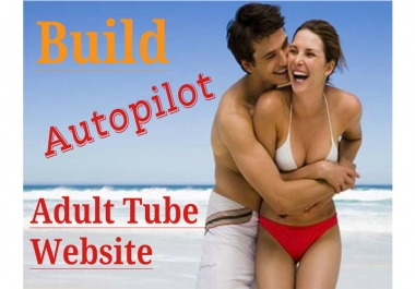 I will create your very own autopilot legal Adult tube WordPress website