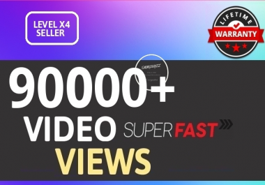 Fast 90K+ HIGH QUALITY SOCIAL VIDEO VIEWS With Lifetime Guaranteed
