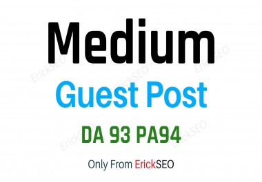 Write and Publish a High Quality Guest Post on MEDIUM.COM