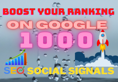 Provide 1000 High Quality Powerful SEO Social Signals