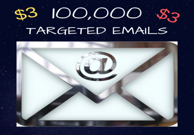 100,000 targeted emails scraped the same day as you order