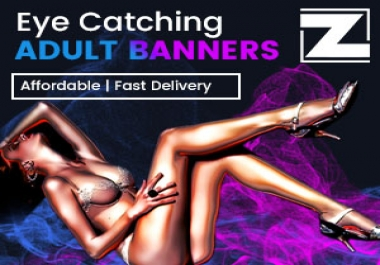 Adult banners Static, Animated, HTML5, Video Gifs