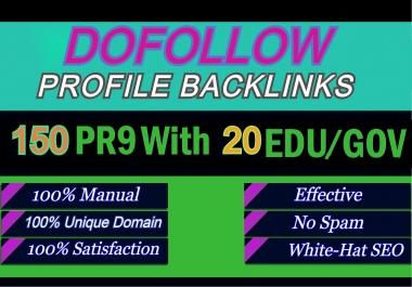 I will manually do 150 pr9 And 20 edu gov Dofollow Profile backlinks