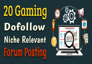 20 Gaming Niche Relevant Forum Posting High Authority Games Backlinks