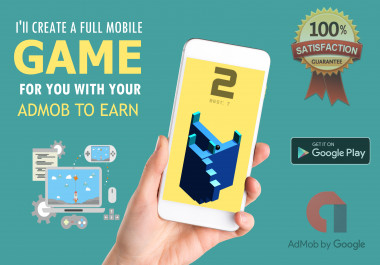 I will create you a FULL mobile game to just upload and earn with your ADMOB IDs