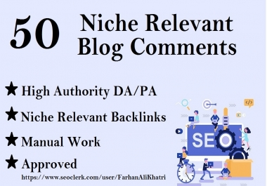 I Will Create 50 Niche Relevant Blog Comments Nofollow Seo Backlinks