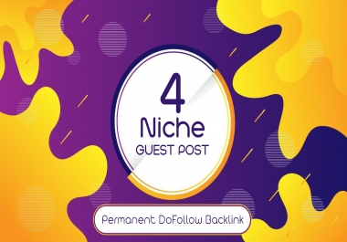 I Will Publish 4 Dofollow Guest Post On High Authority Websites With Content