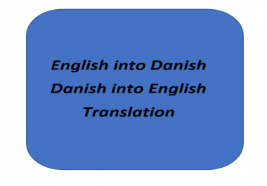 I will translate your files from English into Danish and vice versa