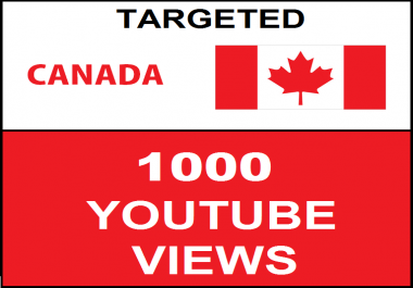 Added 1,000 Canada Geo Targeted Youtube Views