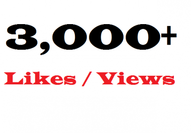3000+ Real social post Likes Or Views for $1