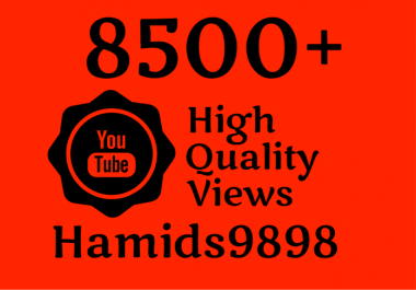Adding Super Fast 8000-8500 High Quality YouTube View... for $4