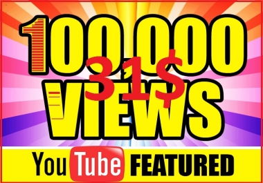 Give You 100,000+ Youtube views Within 12-24 Hours