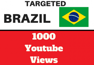 Added 1,000 BRAZIL Targeted Youtube Views
