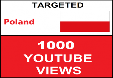 Added 1,000 Poland Targeted Youtube Views