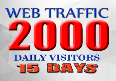 I WILL Drive 2000 daily targeted website traffic visitors for 15 days