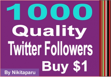 Instantly Add 1000 real Twitter followers  for $1