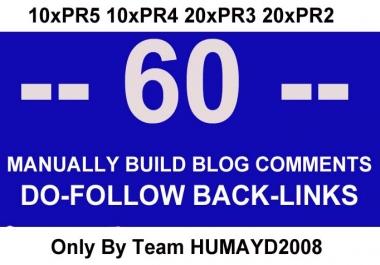 i will do MANUAL 60 Highpr Blog Comment 10PR5 10PR4 15PR3 15PR2 Dofollow backlinks for