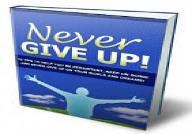 Discover 70 Ways To Stay Persistent And To Never Give... for $1