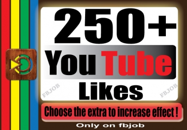 get you super fast 250+ YouTube likes for your Video for $1