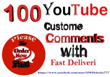 Give you 100 YouTube Custom Comments Supper Fast Delivery