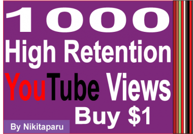 Super Fast HQ 1000+ Non Drop Good retention YouTube Views
