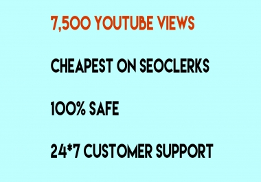 add  7500  youtube  Views  for $1