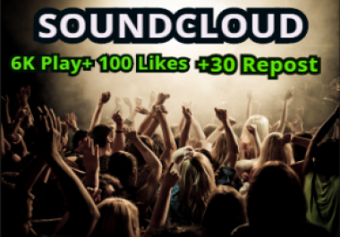 Get Soundcloud 6k High Retention Plays,100 Likes,40 Repost and 5 Comments within 24 Hours