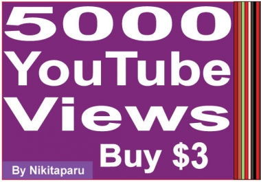 Super fast HQ 5000+ YouTube views high retention