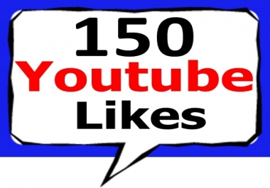150 High Quality Youtube Video Likes 12Hours Complete for $1