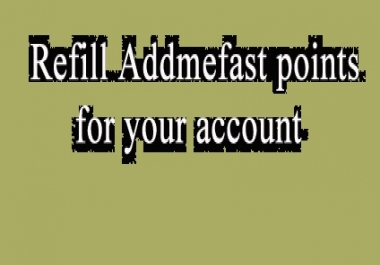 REFILL 6000+++ points to Your EXISTING Addmefast account