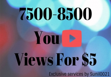 Fast 7500-8500 HQ Youtube Views, Super Fast And Quality Work