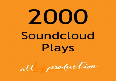 We will give you 2000 Soundcloud Plays in just 24 Hours MEGA EXPRESS SERVICE Max Split on 4 Tracks