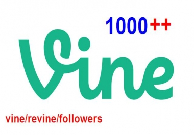 GeT YoU 1000++ HigH QualitY Vine/Revine/Followers JusT