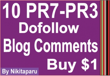 10 PR7-PR3 Dofollow Blog Comments for $1
